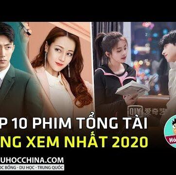 Top 10 phim ngôn tình tổng tài bá đạo Trung Quốc đáng xem nhất năm 2020|Hóng Cbiz