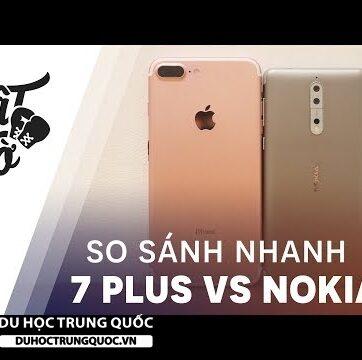 So sánh Nokia 8 và iPhone 7 Plus
