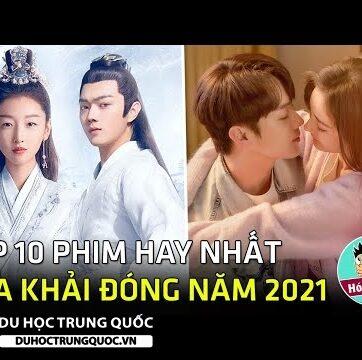 Hứa Khải và Top 10 phim Hoa Ngữ mới đáng xem nhất năm 2021- Phim Trung Quốc 2021