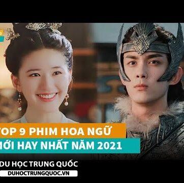 Top 9 phim Hoa Ngữ mới hay nhất năm 2021 không nên bỏ lỡ- Phim Trung Quốc 2021