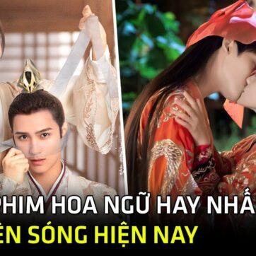 Top 10 phim ngôn tình Hoa Ngữ mới hay nhất đang lên sóng- Phim Trung Quốc 2021